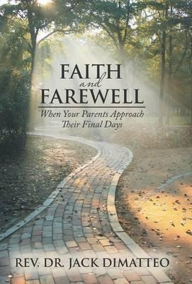 Faith and Farewell: When Your Parents Approach Their Final Days (Hardback)