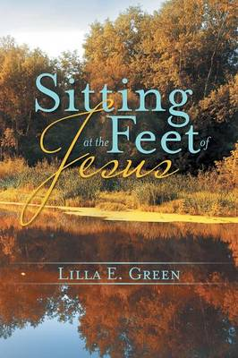 Sitting at the Feet of Jesus (Paperback)