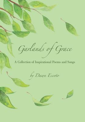 Garlands of Grace: A Collection of Inspirational Poems and Songs (Hardback)