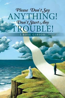 Please Don't Say Anything! Don't Start Any Trouble! (Paperback)