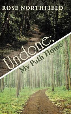 Undone: My Path Home (Hardback)