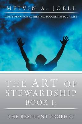 The Art of Stewardship: Book 1: The Resilient Prophet (Paperback)
