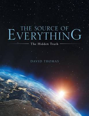 The Source of Everything: The Hidden Truth (Paperback)