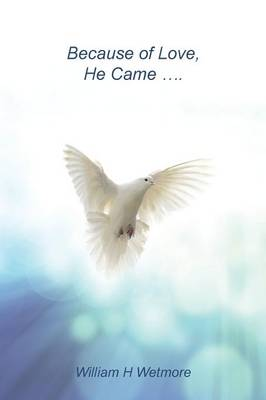 Because of Love, He Came... (Paperback)