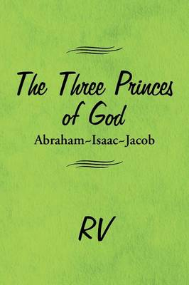 The Three Princes of God: Abraham-Isaac-Jacob (Paperback)