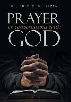 Prayer or Conversations with God (Hardback)