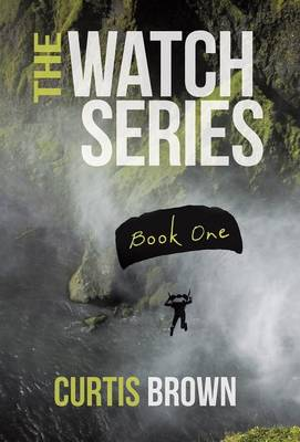 The Watch Series: Book One (Hardback)