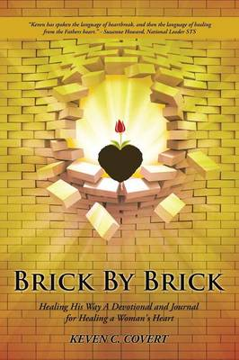 Brick by Brick: Healing His Way a Devotional and Journal for Healing a Woman's Heart (Paperback)