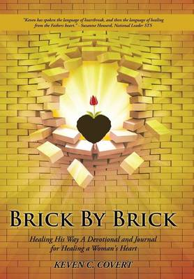 Brick by Brick: Healing His Way a Devotional and Journal for Healing a Woman's Heart (Hardback)