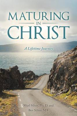 Maturing in Christ: A Lifetime Journey (Paperback)
