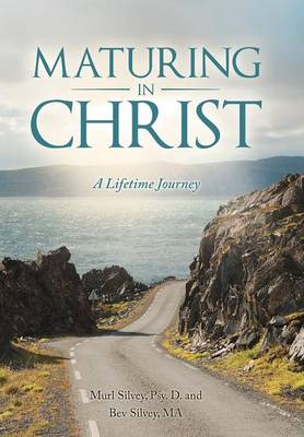 Maturing in Christ: A Lifetime Journey (Hardback)