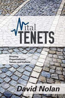 Vital Tenets: Shaping Organizational Values and Culture (Paperback)