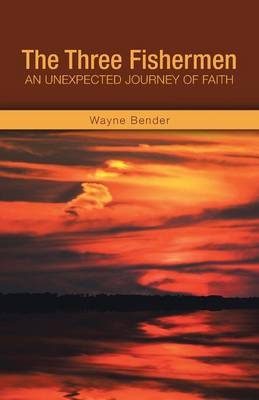 The Three Fishermen: An Unexpected Journey of Faith (Paperback)