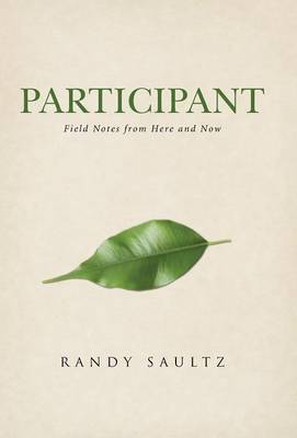 Participant: Field Notes from Here and Now (Hardback)