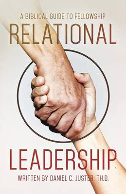 Relational Leadership: A Biblical Guide to Fellowship (Paperback)