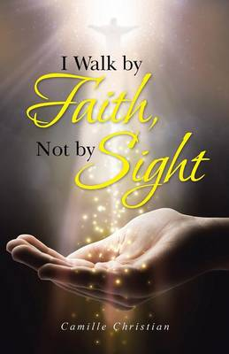 I Walk by Faith, Not by Sight (Paperback)