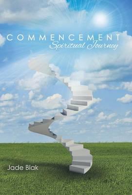 Commencement: Spiritual Journey (Hardback)