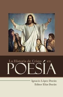 La Historia de Cristo En Poes�a (Paperback)