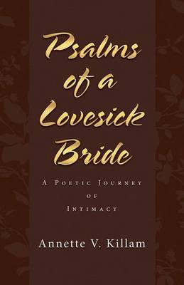 Psalms of a Lovesick Bride: A Poetic Journey of Intimacy (Paperback)