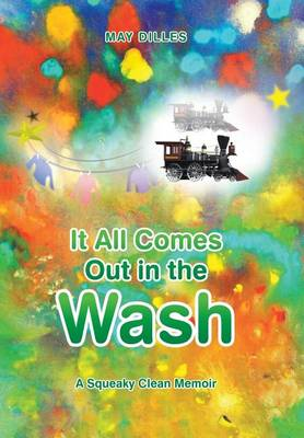 It All Comes Out in the Wash: A Squeaky Clean Memoir (Hardback)