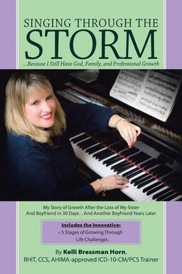 Singing Through the Storm: ...Because I Still Have God, Family, and Professional Growth (Paperback)