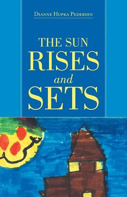 The Sun Rises and Sets (Paperback)