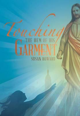 Touching the Hem of His Garment (Hardback)