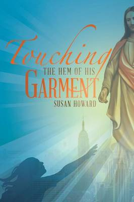 Touching the Hem of His Garment (Paperback)