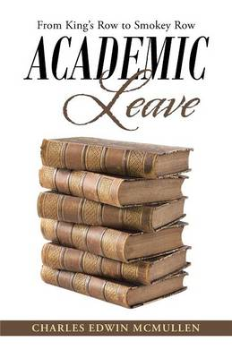 Academic Leave: From King's Row to Smokey Row (Paperback)