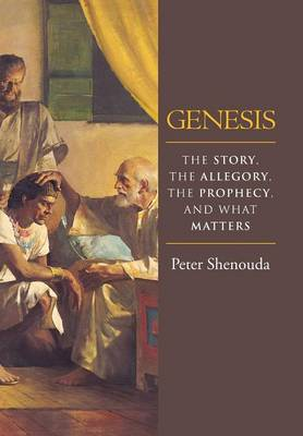 Genesis: The Story, the Allegory, the Prophecy, and What Matters (Hardback)