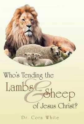Who's Tending the Lambs & Sheep of Jesus Christ? (Hardback)