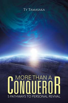 More Than a Conqueror: Five Pathways to Personal Revival (Paperback)