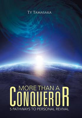 More Than a Conqueror: Five Pathways to Personal Revival (Hardback)