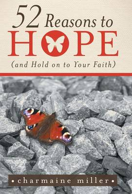 52 Reasons to Hope (and Hold on to Your Faith) (Hardback)