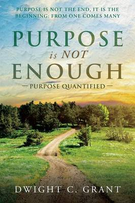 Purpose Is Not Enough: Purpose Quantified (Paperback)