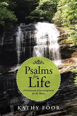 Psalms for Life: A Devotional of Encouragement for the Weary (Paperback)