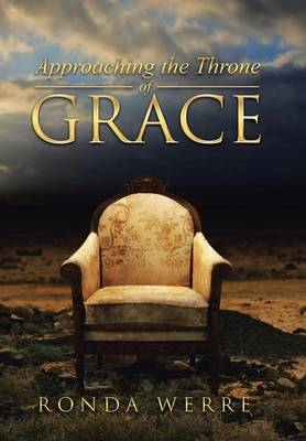 Approaching the Throne of Grace (Hardback)