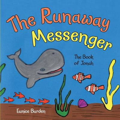 The Runaway Messenger: The Book of Jonah (Paperback)