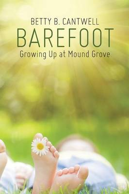 Barefoot: Growing Up at Mound Grove (Paperback)