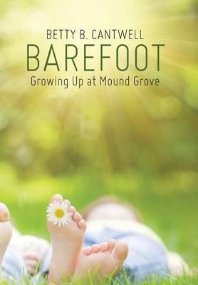 Barefoot: Growing Up at Mound Grove (Hardback)