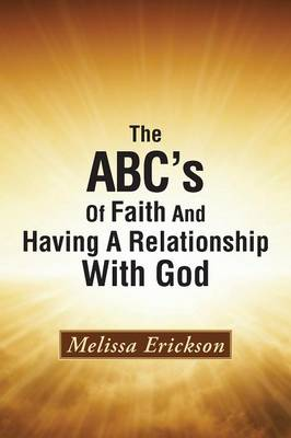 The Abc's of Faith and Having a Relationship with God (Paperback)