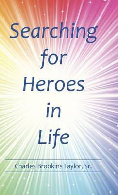 Searching for Heroes in Life (Hardback)