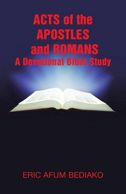 Acts of the Apostles and Romans-A Devotional Bible Study (Paperback)