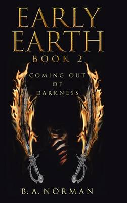 Early Earth Book 2: Coming Out of Darkness (Hardback)