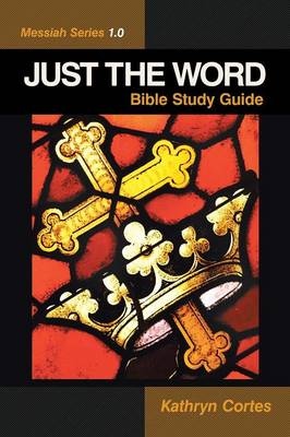 Just the Word-Messiah Series 1.0: Bible Study Guide (Paperback)