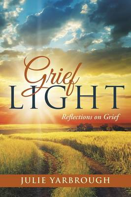 Grief Light: Reflections on Grief (Paperback)