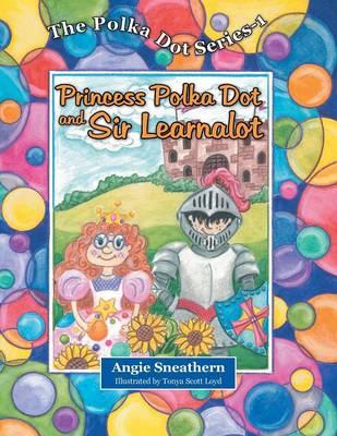 Princess Polka Dot and Sir Learnalot (Paperback)