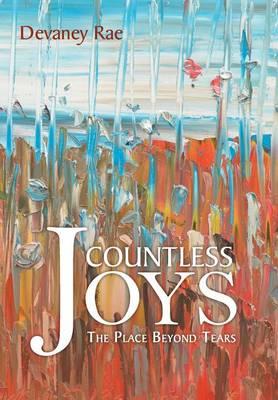 Countless Joys: The Place Beyond Tears (Hardback)