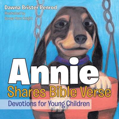 Annie Shares Bible Verse: Devotions for Young Children (Paperback)
