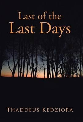 Last of the Last Days (Hardback)